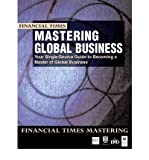 [(Mastering Global Business: Your Single Source Guide to Becoming a Master of Global Business)] [ By (author) HEC, By (author) Imd, By (author) Oxford Templeton College ] [October, 1998]