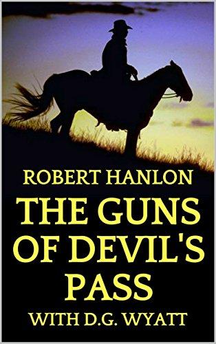 The Guns of Devil's Pass: A Western Adventure (The Guns of the West Saga Book 1)