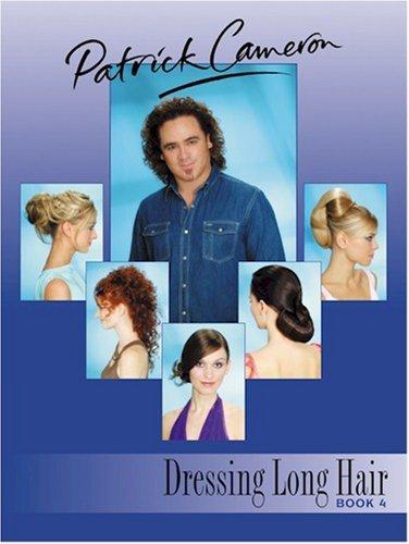 Dressing Long Hair Book - Patrick Cameron Dressing Long Hair (Book 4) by Patrick Cameron (2004-10-10)