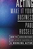 Acting: Make It Your Business - How to Avoid
