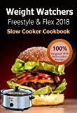 #3: Weight Watchers Freestyle and Flex Slow Cooker Cookbook 2018: The Ultimate Weight Watchers Freestyle and Flex Cookbook, All New Mouthwatering Slow cooker Recipes With Smart Points For Weight Loss