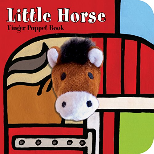 Little Horse: Finger Puppet Book (Little Finger Puppet Board Books) [Chronicle Books - ImageBooks] (Tapa Dura)