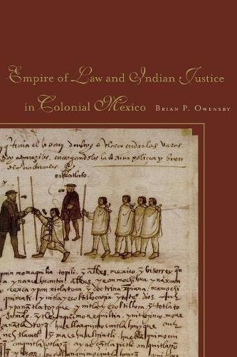 Empire of Law and Indian Justice in Colonial Mexico (American Indians American Justice)