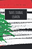 Travel Journal Lebanon: 6x9 Travel Notebook or Diary with prompts, Checklists and Bucketlists perfect gift for your Trip to Lebanon for every Traveler