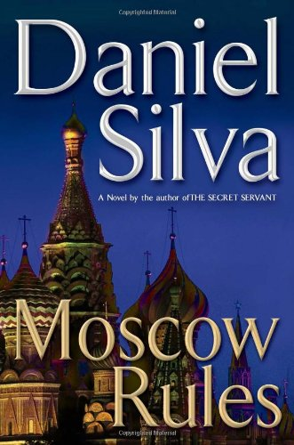 Moscow Rules (Gabriel Allon) - Moscow Station