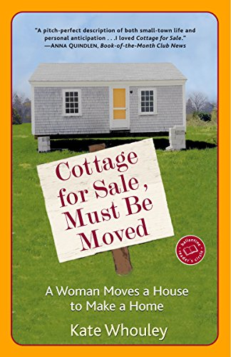(Cottage for Sale, Must Be Moved: A Woman Moves a House to Make a Home)
