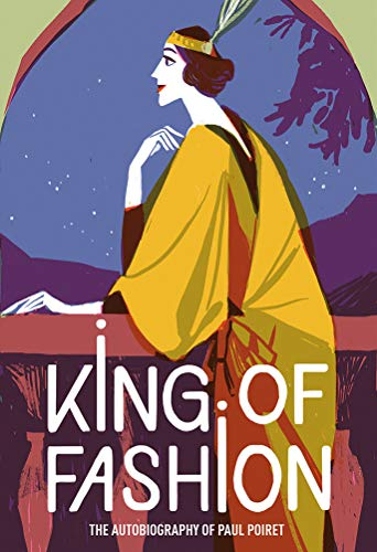 Image of King of Fashion: The Autobiography of Paul Poiret (V&A Fashion Perspectives)
