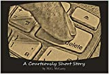 Delete: A Courteously Short Story