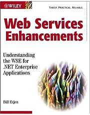 Web Services Enhancements: Understanding the WSE for .NET Enterprise Applications