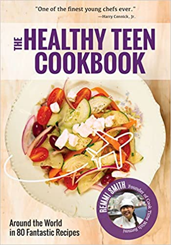 The Healthy Teen Cookbook: Around the World In 80 Fantastic Recipes Hardcover best cookbooks for kids