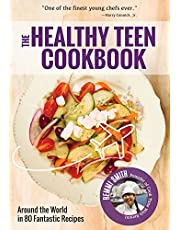 The Healthy Teen Cookbook: Around the World In 50 Fantastic Recipes