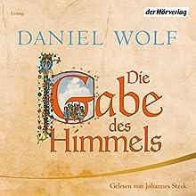 Die Gabe des Himmels (Die Fleury-Serie 4) Hörbuch von Daniel Wolf Gesprochen von: Johannes Steck