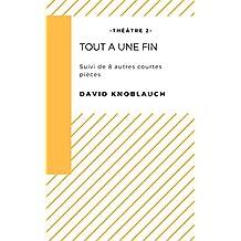 Tout a une fin (Courtes pièces t. 2) (French Edition)