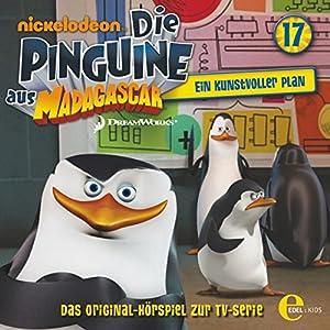 Ein kunstvoller Plan (Die Pinguine aus Madagascar 17) Hörspiel