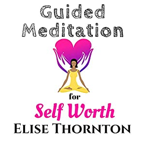 Guided Meditation for Self Worth Audiobook