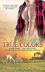 A Cowboy's True Colors (The Mystical Traditions of Buckshaw Ranch Book 1)
