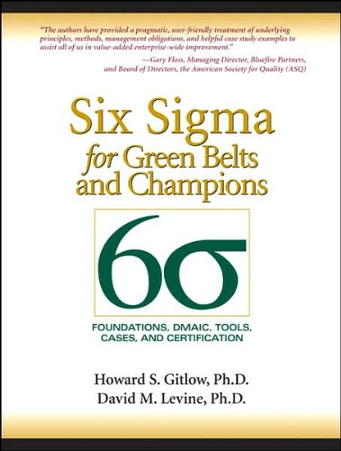 Six Sigma for Green Belts and Champions (text only) by H.S.Gitlow.D.M. Levine