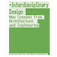 Interdisciplinary Design: New Lessons from Architecture and Engineering