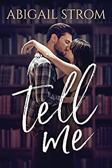 Tell Me (A Love Me Novel) by [Strom, Abigail]
