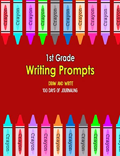 (1st Grade Writing Prompts, Draw and Write, 100 Days of Journaling: Topics to Write About, Crayon Classroom)