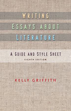 writing essays about literature eighth edition. kelley griffith Buy writing essays about literature by griffith kelley isbn 9781133307297 1133307299.