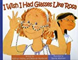 img - for I Wish I Had Glasses Like Rosa (I Wish... / Quisiera...) book / textbook / text book