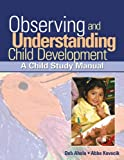 Observing and Understanding Child Development: A Child Study Manual by Debra Ahola (2006-04-28)