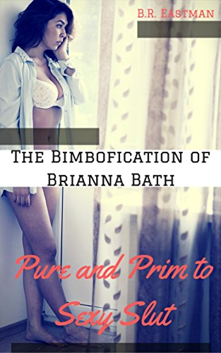 the-bimbofication-of-brianna-bath-pure-and-prim-to-sexy-slut-the-bimbofication-of-woman-book-9