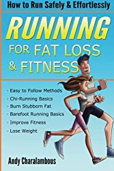Running For Fat Loss And Fitness: Lose Weight & Discover How to Run Safely & Effortlessly