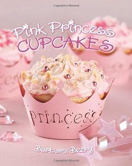 Pink Princess Cupcakes By Beery Barbara