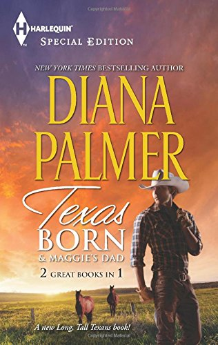 Texas Born & Maggie's Dad (Harlequin Special Edition: Long Tall Texans)