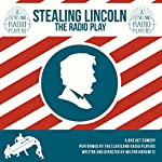 Stealing Lincoln: The Radio Play (The Cleveland Radio Players) | Milton Matthew Horowitz