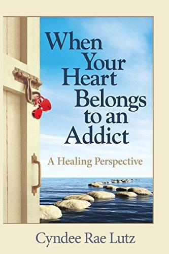 when-your-heart-belongs-to-an-addict-a-healing-perspective