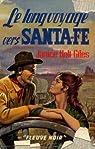 Le long voyage vers Santa-Fe par Holt Giles
