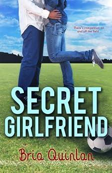 Secret Girlfriend (RVHS Secrets #1) by [Quinlan, Bria]