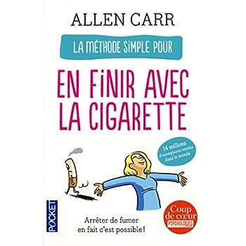 La Methode Simple Pour En Finir Avec LA Cigarette (French Edition)