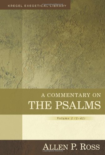 Read Online A Commentary on the Psalms: 1-41 (Kregel Exegetical Library) pdf