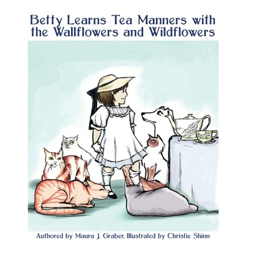 Betty Learns Tea Manners with the Wallflowers and Wildflowers