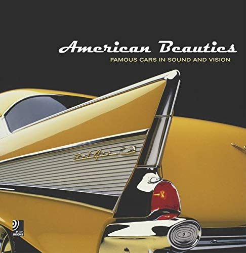 American Beauties: Famous Cars In Sound And Vision