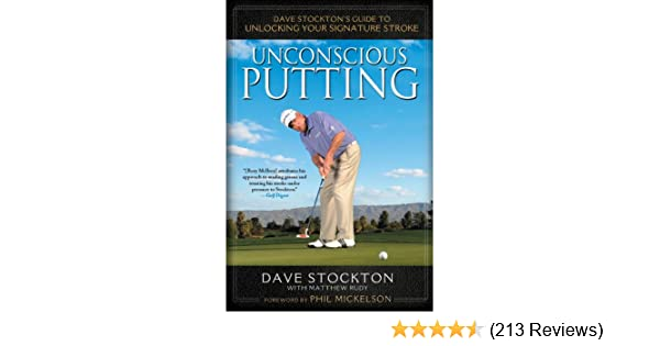 Amazon unconscious putting dave stocktons guide to unlocking amazon unconscious putting dave stocktons guide to unlocking your signature stroke ebook dave stockton matthew rudy kindle store fandeluxe Images