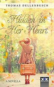 Hidden in Her Heart (English Edition) de [Dellenbusch, Thomas]