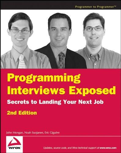 Programming Interviews Exposed: Secrets to Landing Your Next Job Doc