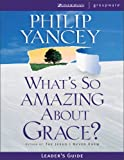 What's So Amazing about Grace?, Philip Yancey, 0310233267