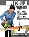 How to Build Anything: With 3 Tools, 3 Boards, and 3 Steps
