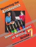 Mastering the Alabama Direct Assessment of Writing: Grade 7