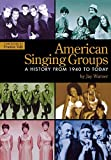 img - for American Singing Groups: A History 1940 to Today by Jay Warner (2007-04-30) book / textbook / text book
