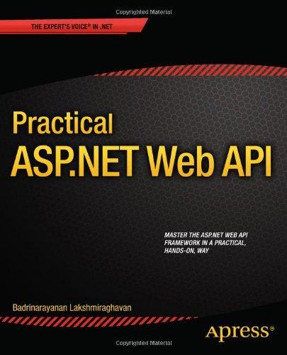 Practical ASP.NET Web API by Badrinarayanan Lakshmiraghavan, Publisher : Apress