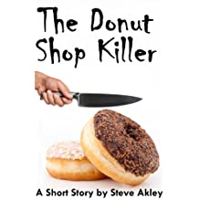 The Donut Shop Killer (Steve Akley's Commuter Series Book 4)
