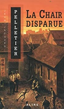 Les gestionnaires de l'apocalypse, tome 1 : La chair disparue par Pelletier
