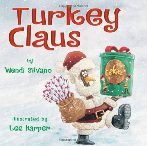 Book cover from Turkey Claus (Turkey Trouble) by Wendi Silvano